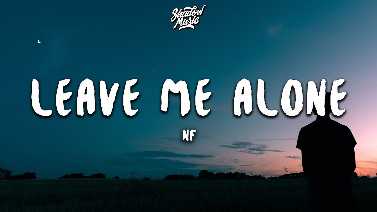NF - Leave Me Alone (Lyrics)