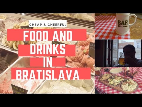 Cheap and Cheerful: Food, Drinks and Nightlife in Bratislava.