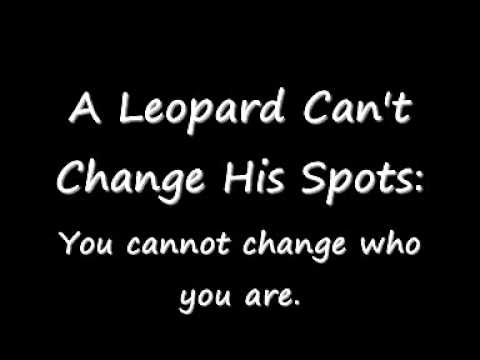 the leopard cannot change his spots