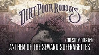 Watch Dirt Poor Robins Anthem Of The Seaward Suffragettes video