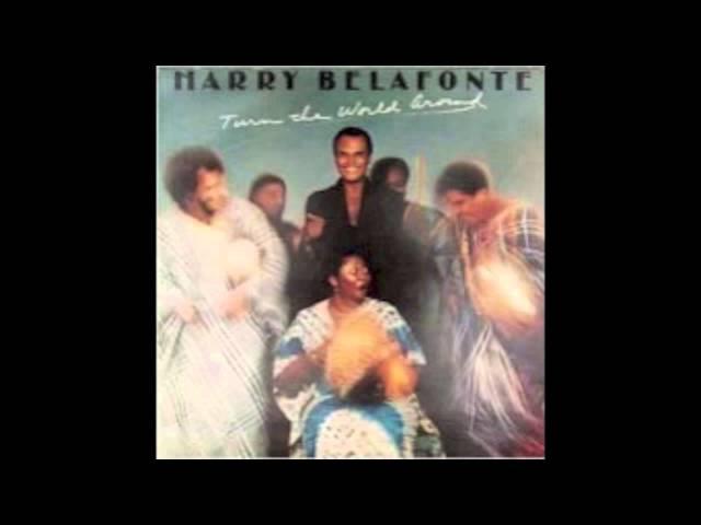 Harry Belafonte - Turn the World Around