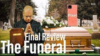 Google Pixel 4 & 4XL Final Review | BUYER BEWARE !! |The Funeral !! (Parody)