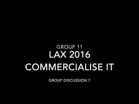 LAX2016 COMMERCIALISE IT Group 11 Discussion 7
