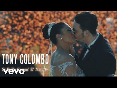 Tony Colombo - Si Bella Comm' E' Napule (Video Ufficiale 2017)