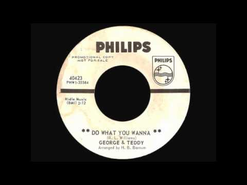 George & Teddy - Do What You Wanna