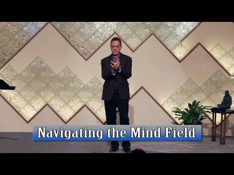 Navigating the Mind Field | Unity Spiritual Center Denver | 1.21.18