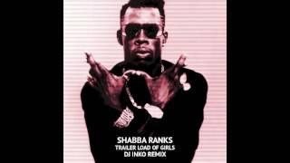 Shabba Ranks - Trailer Load Of Girls (Dj Inko Remix)