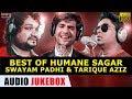 Best Of Humane Sagar,Swayam Padhi & Tarique Aziz | Audio JukeBox  | Tarang Cine Productions