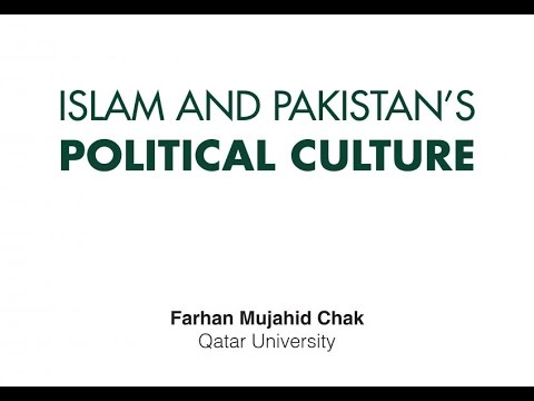 Islam and Pakistan's Political Culture - Farhan Mujahid Chak - Qatar University