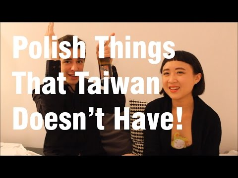 Things Poland has but Taiwan doesn't!
