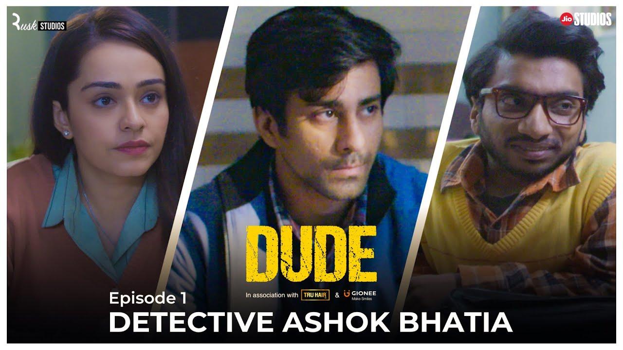 Download DUDE - EP 01: Detective Ashok Bhatia | Ambrish Verma, Apoorva Arora, Chote Miyan | Web Series