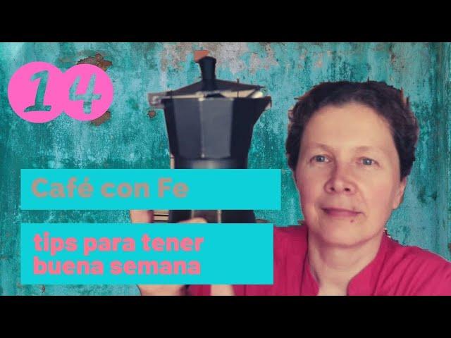 Café con Fe, tips para comenzar bien tu semana