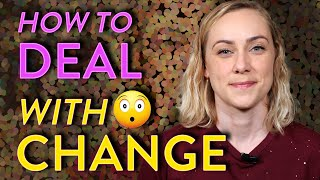 How to Deal with Change | Kati Morton