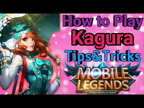 Mobile Legends : How to Play Kagura Tips&Tricks | Bug Demo - Kagura Gameplay