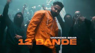 Latest Punjabi Song 2021  12 Bande - Varinder Brar Official Video  New Punjabi Song 2021