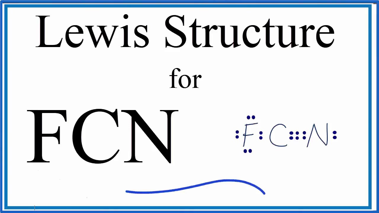 How To Draw The Lewis Dot Structure For Fcn  Cyanogen