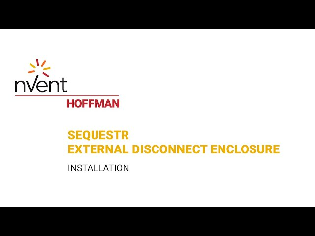 Sequestr External Disconnect Enclosure Installation | nVent HOFFMAN