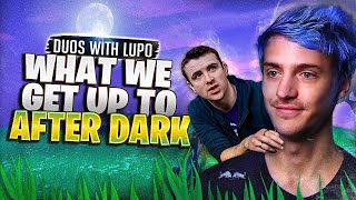 NINJA AND DRLUPO AFTER DARK! WHAT DO THEY GET UP TO?!