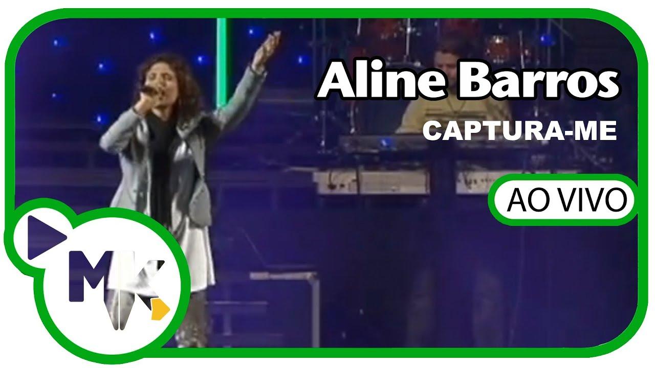 ALINE BAIXAR BARROS CAPTURA-ME MUSICA