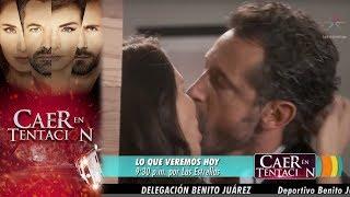 Caer en tentación | Avance 16 de octubre | Hoy - Televisa