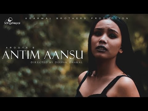 Antim Aansu - Arogya | New Nepali Rock Pop Song 2018 / 2074