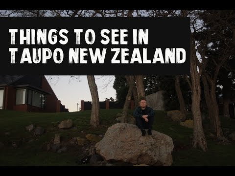 Things to do Taupo | Budget Travel guide | New Zealand