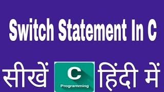 Switch Statement In C Programming Hindi Decision Making and Branching C