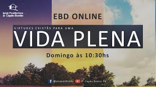 EBD ONLINE - Vida Plena #6 - Moderação / gula