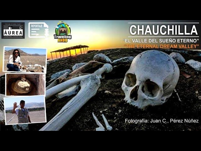 """[Reportaje] CHAUCHILLA """"El valle del sueño eterno"""" (The Eternal Dream Valley)"""