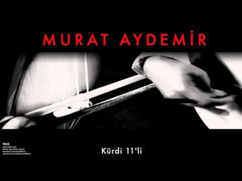 Murat Aydemir - Kürdi 11'li [ Trio © 2011 Kalan Müzik ]