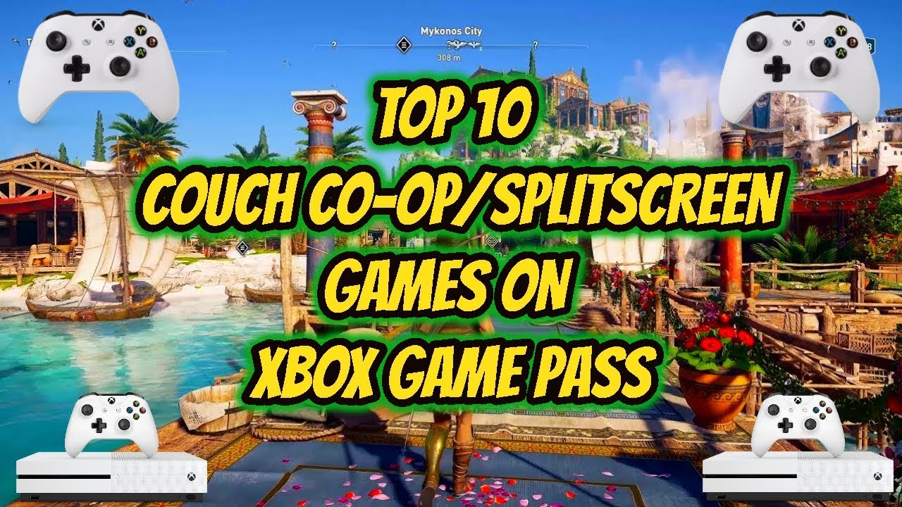 Best Coop Games 2020.Top 10 Couch Co Op Split Screen Games Xbox Game Pass