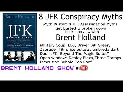 8 JFK Conspiracy Myths: Myth Buster 8 JFK Assassination Myths get busted & broken down Brent Holland
