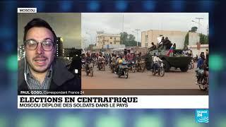 Élections en Centrafrique : Moscou déploie des soldats dans le pays