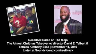 Reelblack Radio - David E. Talbert and Kimberly Elise 11/11/2016