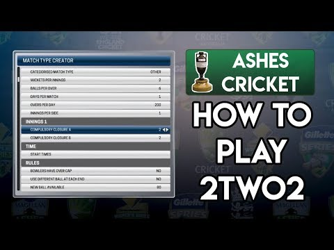 How to Create/Play Two2Two Matches! (Ashes Cricket)