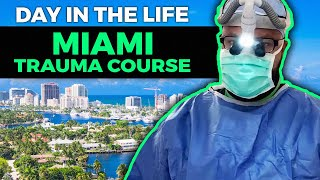 Day in the Life of a Surgeon | Miami Trauma Course