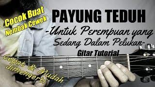 Download Lagu (Gitar Tutorial) PAYUNG TEDUH - Untuk Perempuan Yang Sedang Dalam Pelukan |Mudah untuk pemula mp3