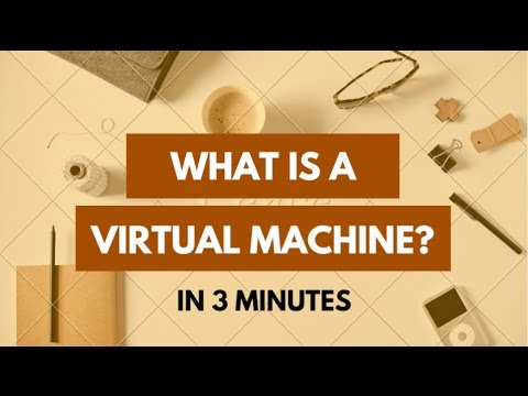What is a Virtual Machine (VM)? In 3 minutes - Virtual Machine Tutorial for Beginners