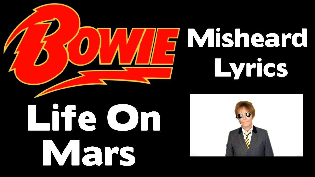LIFE ON MARS MISHEARD LYRICS - DAVID BOWIE - YouTube