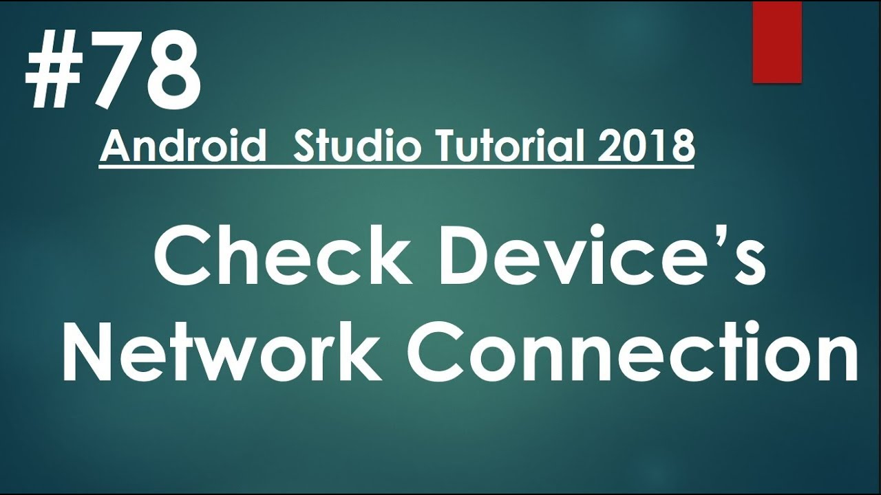 Android tutorial (2018) - 78 - Check a device's network connection