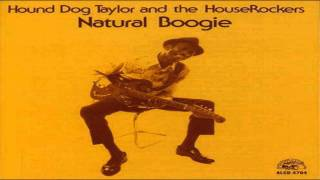 Hound Dog Taylor - You Can