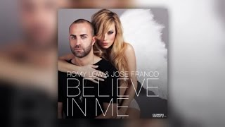 Romy Low & Jose Franco - Believe In Me (Official Audio)