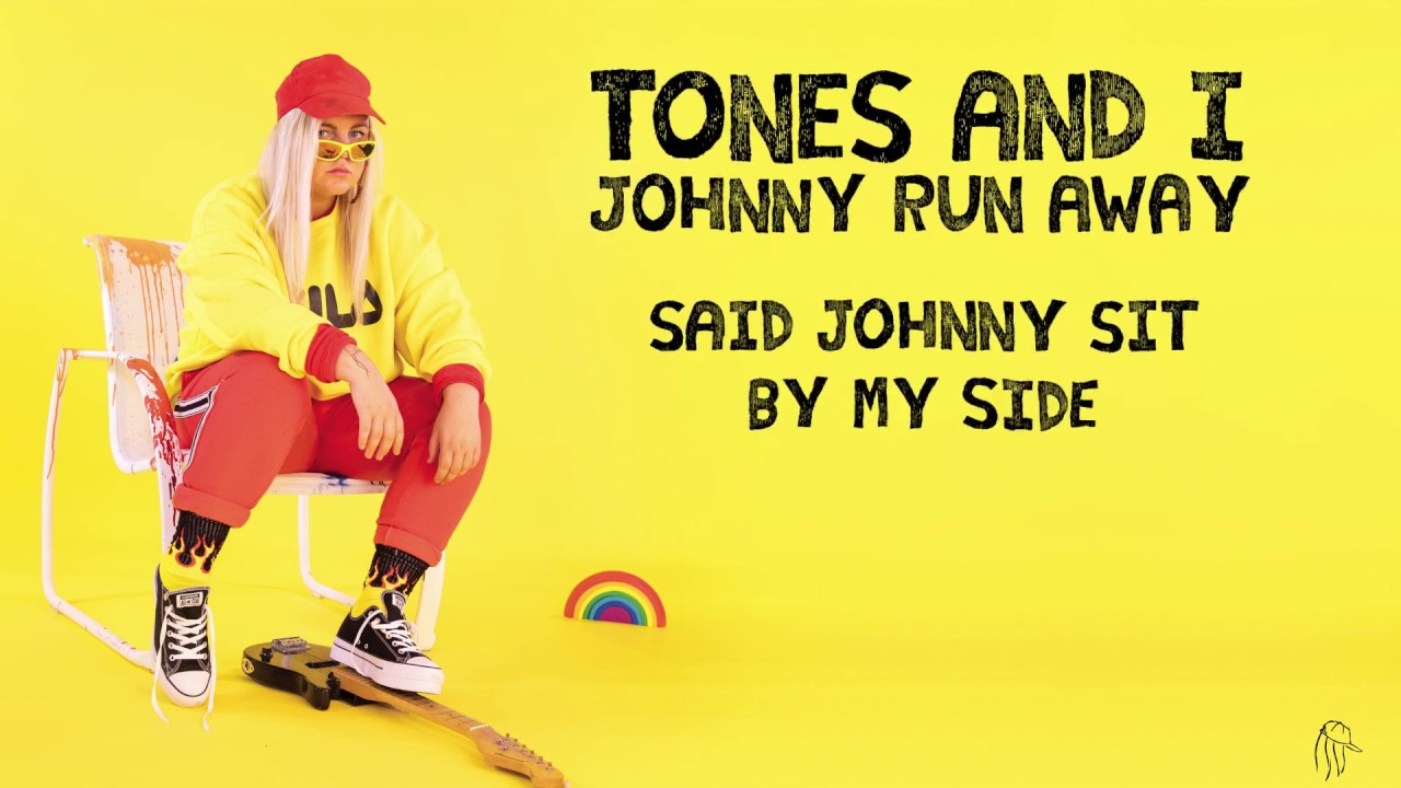 Tones And I Johnny Run Away Lyric Video Youtube