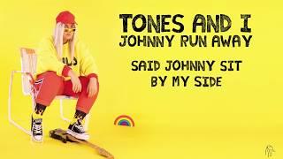 TONES AND I - JOHNNY RUN AWAY (LYRIC VIDEO)