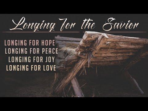 12/20/2020 - Longing For the Savior - Love
