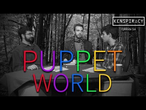 """Kenspiracy S1E06 - """"Puppet World"""""""