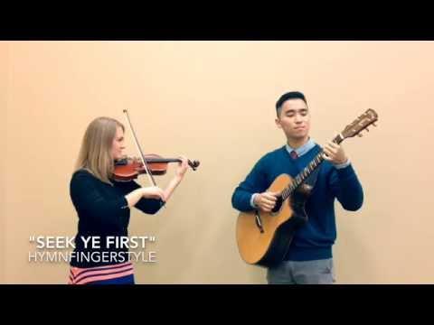 Seek Ye First (Alison Johnson & David Im) - Violin and Fingerstyle guitar duet hymns