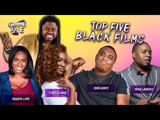 TOP 5 BLACK FILMS | GIMME FIVE Episode 5