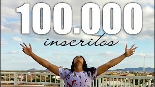 100 MIL INSCRITOS!!! ❤
