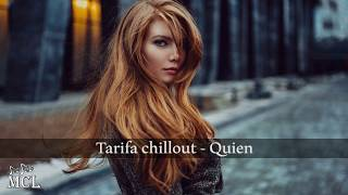 Tarifa chillout - Quien Most Beautiful, Relaxing Music EVER